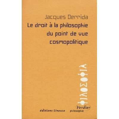 LE DROIT A LA PHILOSOPHIE DU POINT DE VUE COSMOPOLITIQUE