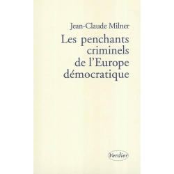 LES PENCHANTS CRIMINELS DE L'EUROPE DEMOCRATIQUE