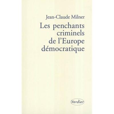LES PENCHANTS CRIMINELS DE L'EUROPE DEMOCRATIQUE