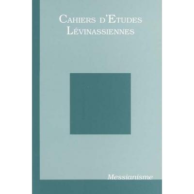CAHIER D'ETUDES LEVINASSIENNES No4 : MESSIANISME