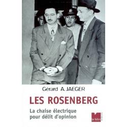 LES ROSENBERG, LA CHAISE ELECTRIQUE POUR DELIT D'OPINION