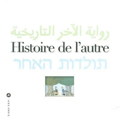 HISTOIRE DE L'AUTRE