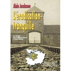 L'ERADICATION TRANQUILLE : LE DESTIN DES JUIFS EN ANJOU 1940-1944