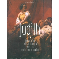 JUDITH : ECHOS D'UN MYTHE BIBLIQUE DANS LA LITTERATURE FRANCAISE