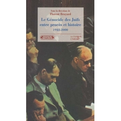 LE GENOCIDE DES JUIFS ENTRE PROCES ET HISTOIRE
