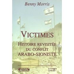 VICTIMES : HISTOIRE REVISITEE DU  CONFLIT ARABO-SIONISTE