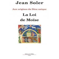 LA LOI DE MOISE : AUX ORIGINES DU DIEU UNIQUE