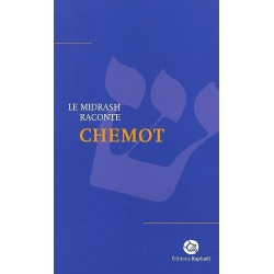 MIDRASH RACONTE : CHEMOT