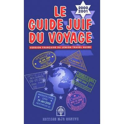 LE GUIDE JUIF DU VOYAGE 2000-2001