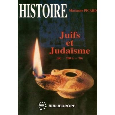 JUIFS ET JUDAISME (DE-700 A 70) TOME I