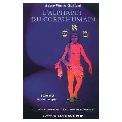 L'ALPHABET DU CORPS HUMAIN - TOME 2 - MODE D'EMPLOI