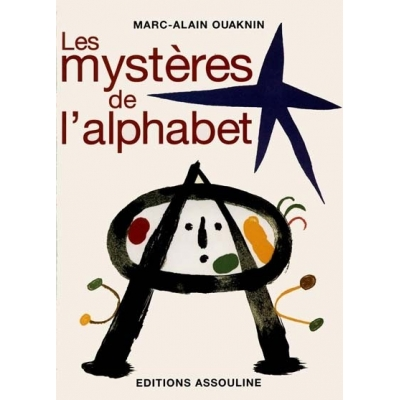 LES MYSTERES DE L'ALPHABET - L'ORIGINE DE L'ECRITURE