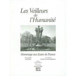 LES VEILLEURS DE L'HUMANITE : HOMMAGE AUX JUSTES DE FRANCE