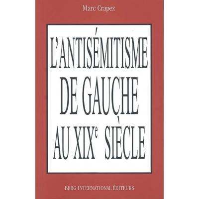 L'ANTISEMITISME DE GAUCHE AU DIX NEUVIEME SIECLE