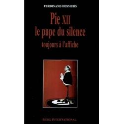 PIE XII - LE PAPE DU SILENCE TOUJOURS A L'AFFICHE