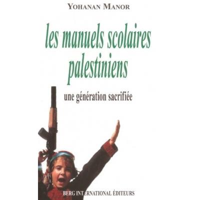 LES MANUELS SCOLAIRES PALESTINIENS. UNE GENERATION SACRIFIEE