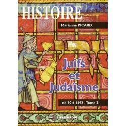 JUIFS ET JUDAISME (DE 70 A 1492) TOME II