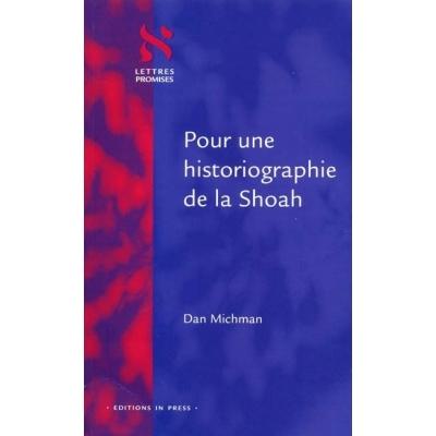 POUR UNE HISTORIOGRAPHIE DE LA SHOAH