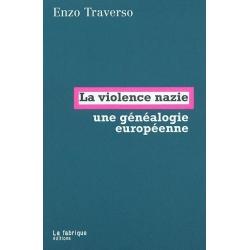 VIOLENCE NAZIE/ESSAI DE GENEALOGIE HISTORIQUE