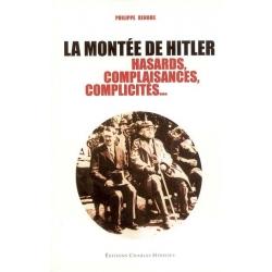 LA MONTEE DE HITLER : HASARDS, COMPLAISANCES,COMPLICITES