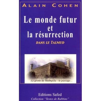 LE MONDE FUTUR ET LA RESURRECTION DANS LE TALMUD