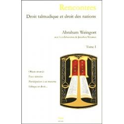 RENCONTRE , DROIT TALMUDIQUE ET DROIT DES NATIONS T.1