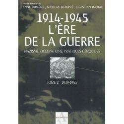 1914-1945 L'ERE DE LA GUERRE : T.2 39-45