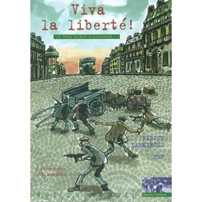 LES 3 SECRETS D'ALEXANDRA T.3 - VIVA LA LIBERTE !
