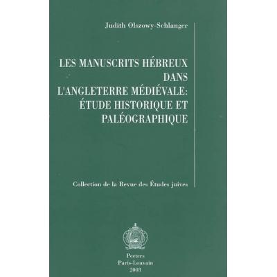 LES MANUSCRITS HEBREUX DANS L'ANGLETERRE MEDIEVALE