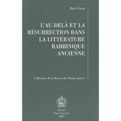 L'AU DELA ET LA RESURRECTION DANS LA LITTERATURE RABBINIQUE