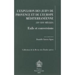L'EXPULSION DES JUIFS DE PROVENCE ET DE L'EUROPE MEDITERRANEENNE (XVE-XVIE)