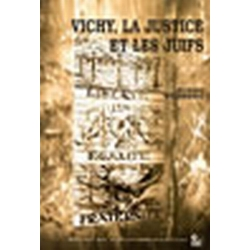 VICHY, LA JUSTICE ET LES JUIFS