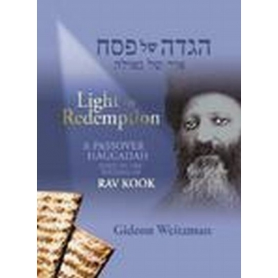 HAGGADA LIGHT OF REDEMPTION RAV KOOK