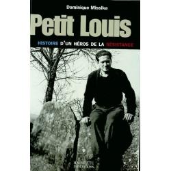 PETIT LOUIS : HISTOIRE D'UN HERO DE LA RESISTANCE