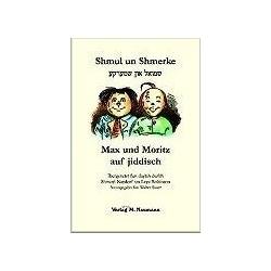 SHMUL UN SHMERKE (MAX UND MORITZ)