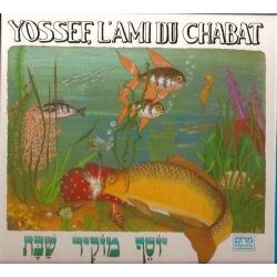 YOSSEF, L'AMI DU CHABATH