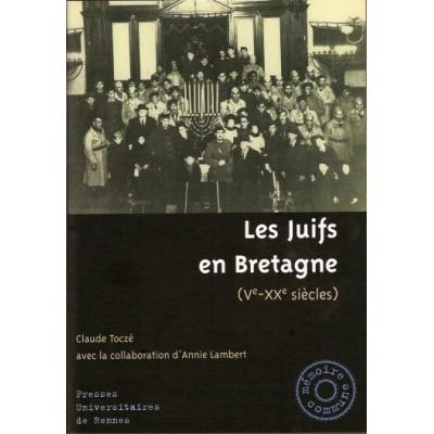 LES JUIFS EN BRETAGNE (VE - XXE SIECLES)