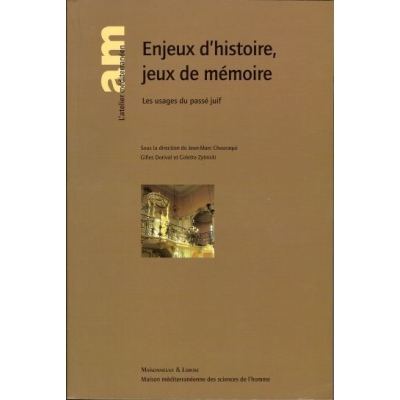 ENJEUX D'HISTOIRE JEUX DE MEMOIRE : LES USAGES DU PASSE JUIF