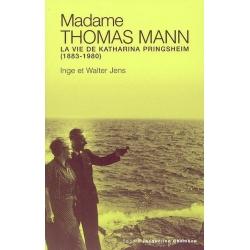 MADAME THOMAS MANN : LA VIE DE KATHARINA PRINGSHEIM (1883-1980)