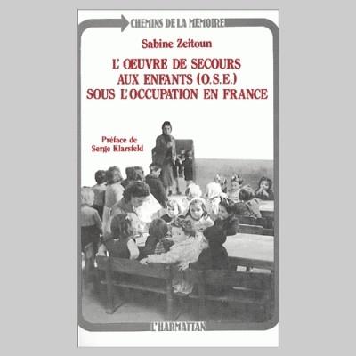 L'OEUVRE DE SECOURS AUX ENFANTS (OSE) SOUS L'OCCUPATION EN FRANCE