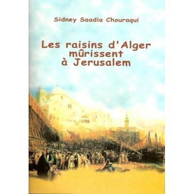 LES RAISINS D'ALGER MURISSENT A JERUSALEM