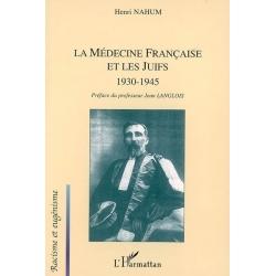 LA MEDECINE FRANCAISE ET LES JUIFS 1930-1945