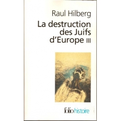 LA DESTRUCTION DES JUIFS D'EUROPE III