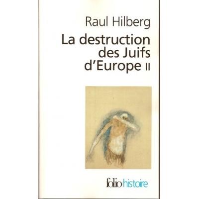 LA DESTRUCTION DES JUIFS D'EUROPE II
