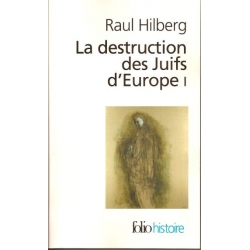 LA DESTRUCTION DES JUIFS D'EUROPE I