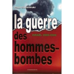 LA GUERRE DES HOMMES BOMBES : ISRAEL 2000-2006