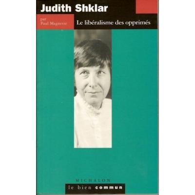 JUDITH SHKLAR : LE LIBERALISME DES OPPRIMES
