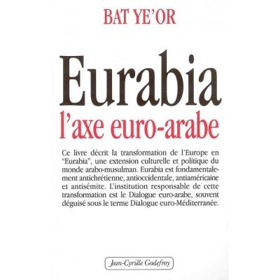 EURABIA : L'AXE EURO-ARABE