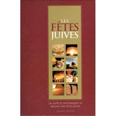 LES FETES JUIVES : LES ASPECTS HISTORIQUES ET RITUELS DES FETES JUIVES