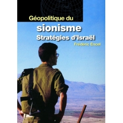 GEOPOLITIQUE DU SIONISME : STRATEGIES D'ISRAEL